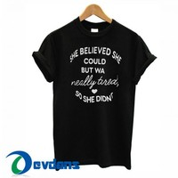 She Believed She Could But T Shirt Women And Men Size S To 3XL