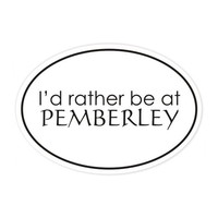 I'd rather be at Pemberley bumper sticker