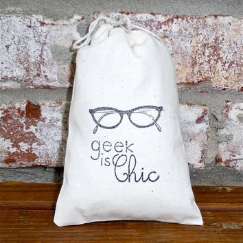 Geek Is Chic Eyeglasses Stamped Cotton Muslin 4x6 Favor Bag- Perfect for Weddings, Hipster, Nerd and Teenage Parties