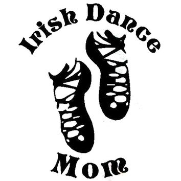 IRISH DANCE MOM  Car Stickers