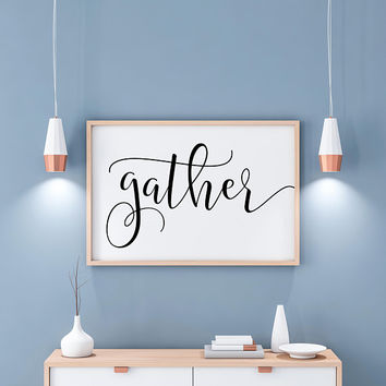 Gather Sign Printable Art Kitchen Wall Decor Rustic Home Decor Farmhouse Sign Bohemian Decor Boho Chic Digital Print Housewarming Gift