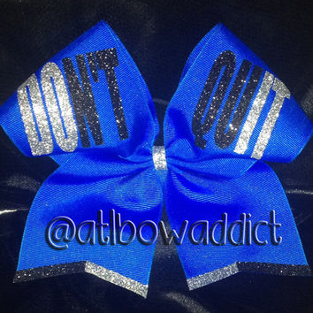 Cheer Bow - Don't Quit/Do it