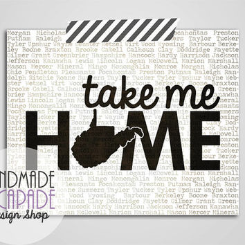 Take Me Home West Virginia: 8x10 or 11x14 Art Print