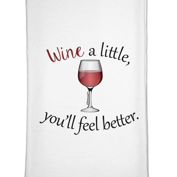 Wine a Little Flour Sack Dish Towel by TooLoud