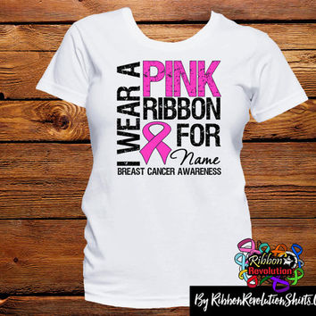I Wear Pink Breast Cancer Shirts Personalize