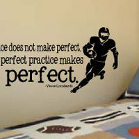 "LARGE 20"" x 44"" Boy's Football Quote Vince Lombardi Practice doesn't make perfect. Only perfect practice makes perfect. Vinyl Wall Art Decal"