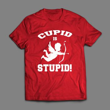 CUPID IS STUPID FUNNY VALENTINE'S DAY T-SHIRT