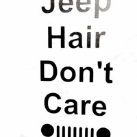 Car Window Decal - Vinyl Decals - Jeep Hair Don't Care - Car Decal - Jeep Decals - Over 20 Colors Available - Free Shipping
