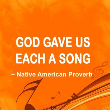 God gave us each a song