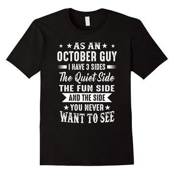 As An October Guy I Have 3 Sides Shirt