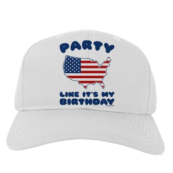 Party Like It's My Birthday - 4th of July Adult Baseball Cap Hat