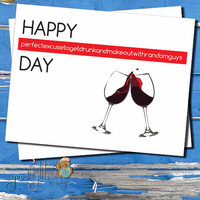 """funny, Happy birthday card""""happy, perfect-excuse-to-get-drunk-&-make-out-with-random-guys-day"""", Cheeky, sexy card, Cute, friendship card"""