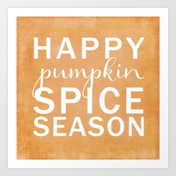 happy pumpkin spice season orange Art Print by Sylvia Cook Photography