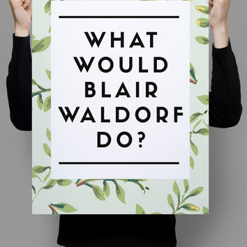 What Would Blair Waldorf Do, Wall Art Prints, Gossip Girl Wall Art, Green Wall Art, Gossip Girl Quotes, Gossip Girl Art, Blair Waldorf Quote