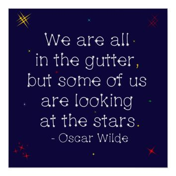 Looking at the stars Oscar Wilde quote Poster
