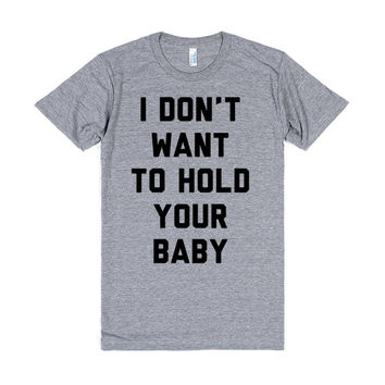 I Don't Want to Hold Your Baby