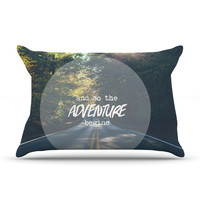 "Ann Barnes ""The Adventure Begins"" Typography Nature Pillow Case"
