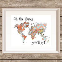 Oh, The Places You'll Go/ Patterns Print/ Map Print/ World Map/ Colorful/ Typography Print/ Dr. Seuss Quote/ Child Print