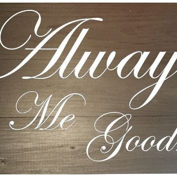 Wooden Wall Sign 20x9 - Always kiss me goodnight
