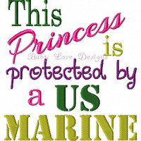 This Princess is protected by a US Marine Embroidery Design Instant Download