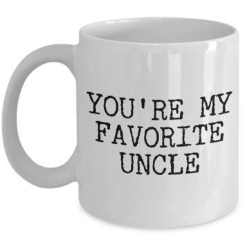 Favorite Uncle Gifts Funny Uncle Mug - You're My Favorite Uncle Funny Coffee Mug Ceramic Tea Cup Gift for Him