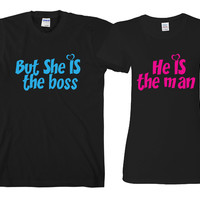 """He's The man But She's The Boss """"Cute Couples Matching T-shirts"""""""