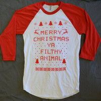 "3/4 Sleeve ""Ugly Christmas Sweater""  T-shirt:  ""Merry Christmas ya Filthy Animal"""