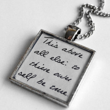 $18.00 William Shakespeare Quote Pendant To thine own self be true by Metamorphosis07