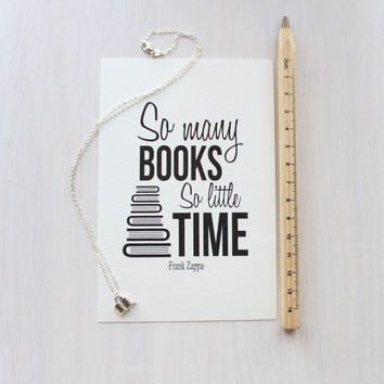 "Book Necklace and Print gift set ""So many books so little time"" - Frank Zappa"