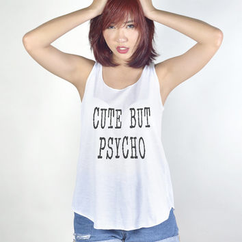 Cute But Psycho Tank Top with sayings Teen Women Tops Clothes T Shirt Tshirt