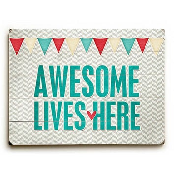 Awesome Lives Here by Artist Cheryl Overton Wood Sign