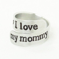 Mother's day gift - I love my mommy ring - Gift for Mom - Mother birthday gift - Gift for Mothers day