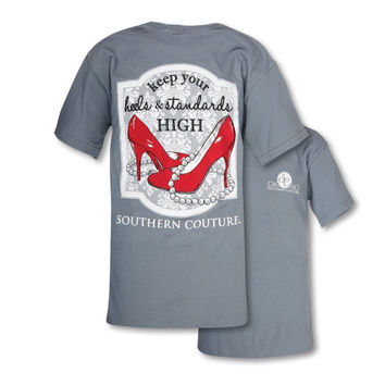 Southern Couture Keep Your Heels & Standards High Comfort Colors T-Shirt