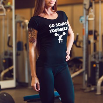 Go Squat Yourself! Funny Gym Women's crew neck Top for Women, Womens Funny saying Gym Women's crew neck