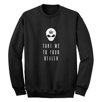 Take Me to Your Dealer Unisex Adult Sweatshirt