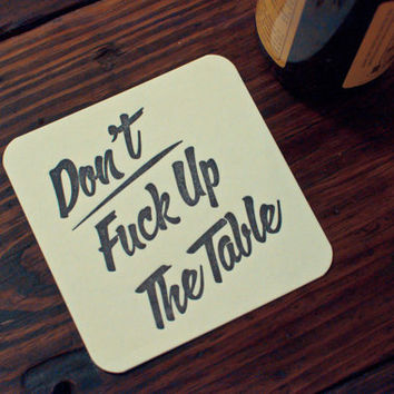 Don't Fuck Up The Table Letterpress Coasters