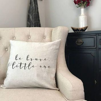 Be Brave Little One - Rustic Nursery Gift for First Child - Fixer Upper Nursery
