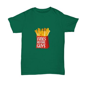 Fries Before Guys Funny Foodie T-Shirt