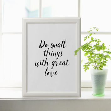 Inspirational quote Do Small Things With Great Love typography print poster motivational quote gallery wall poster scandinavian minimalist