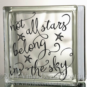 Not all stars belong in the sky Glass Block Decal Tile Mirrors DIY Decal for Glass Blocks starfish