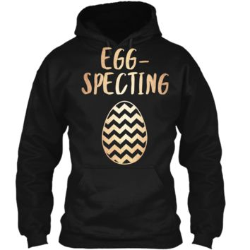 Egg-Specting - Womens Pregnancy Easter Outfit Shirt Pullover Hoodie 8 oz