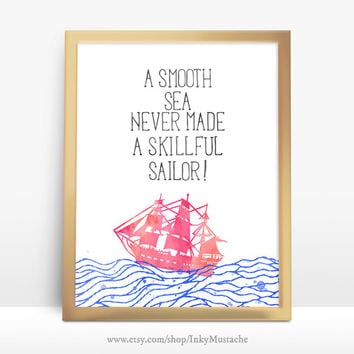 Printable Wall Art Printable Quote Decor calligraphy print home decor typography A smooth sea never made a skillful sailor 8x10inch