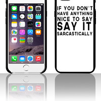 Say it Sarcastically 5 5s 6 6plus phone cases