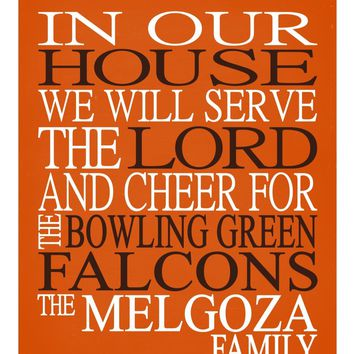 In Our House We Will Serve The Lord And Cheer for The Bowling Green Falcons Personalized Christian Print - sports art - multiple sizes