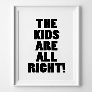 Kids Poster print, typography art, wall decor, Mottos, kids room, words, inspirational, life, love, children, giclee, the kids are all right