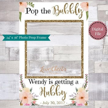 Bridal Shower Photo Frame Prop, Printable DIY Floral Glitter Photo Booth Frame, Pop the Bubbly