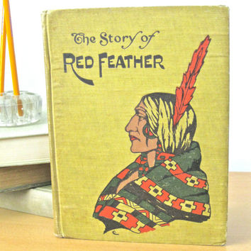Antique Book The Story of Red Feather American Indian Folklore Printed 1908 First edition