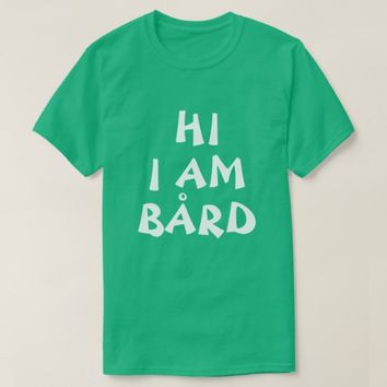 Bård Norwegian Name funny in English T-Shirt