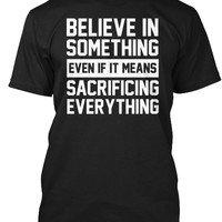 Believe In Something Campaign T Shirt