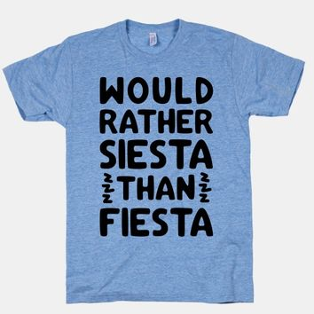 Would Rather Siesta Than Fiesta